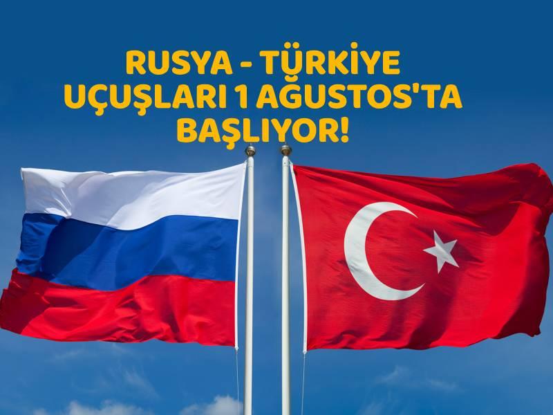 Rusya Türkiye uçuşları başlıyor
